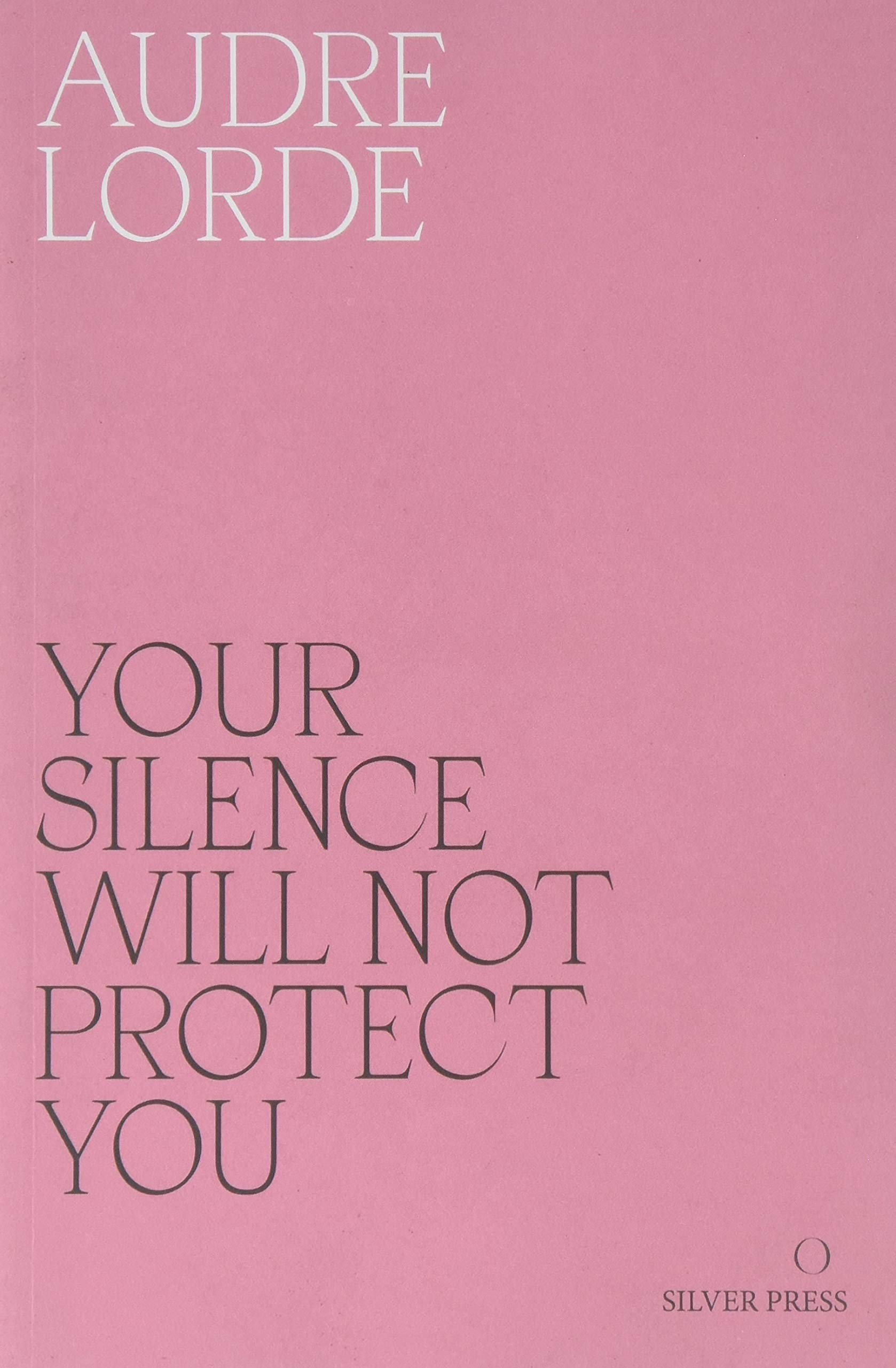 Your Silence Will Not Protect You Essays