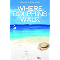 Where Dolphins Walk: A Memoir of Bridging National Lifestyles, Positive Change, and the Powers of Silence