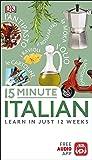 15 Minute Italian: Learn in Just 12 Weeks