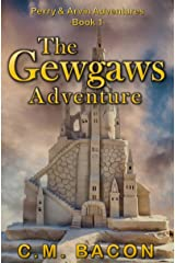 The Gewgaws Adventure (Perry & Arvin Adventures Book 1) Kindle Edition