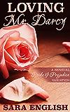 Loving Mr. Darcy: A Pride and Prejudice Intimate Novella (Master Darcy Book 5)