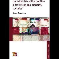 La administración pública a través de las ciencias sociales (Seccion de Obras de Administracion Publica)