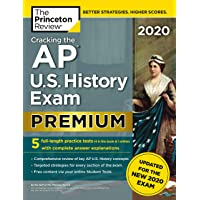 Cracking the AP U.S. History Exam 2020, Premium Edition: 5 Practice Tests + Complete Content Review + Proven Prep for the NEW 2020 Exam (College Test Preparation)