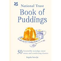 The National Trust Book of Puddings: 50 irresistibly nostalgic sweet treats and comforting classics