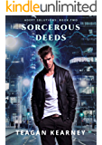 Sorcerous Deeds: Special Investigators for the Magickally Challenged. An Urban Fantasy Novella. (Adept Solutions Book 2)