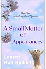 A Small Matter of Appearances (Peony Creek Mysteries Book 2) Kindle Edition