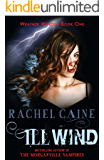 Ill Wind: The heart-stopping urban fantasy adventure (Weather Warden Book 1)