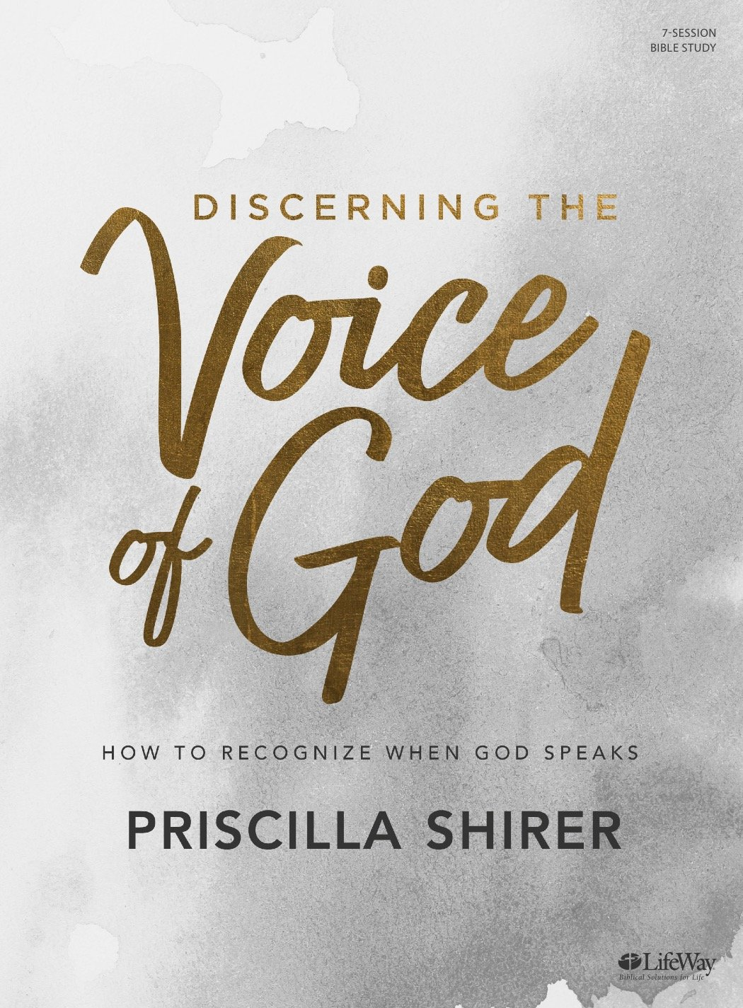 Discerning the Voice of God - Bible Study Book - Revised: How to Recognize When God Speaks by Lifeway Church Resources