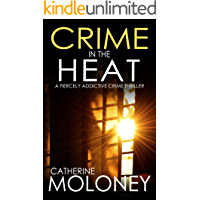 CRIME IN THE HEAT a fiercely addictive crime thriller (Detective Markham Mystery Book 7)