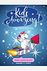 KIDS ARE AMAZING! : Short Stories for Children about Courage, Friendship and Confidence! (Present for Boys and Girls) Kindle Edition