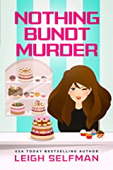 NOTHING BUNDT MURDER (A Rosie Kale Culinary Cozy Mystery Book 1) Kindle Edition