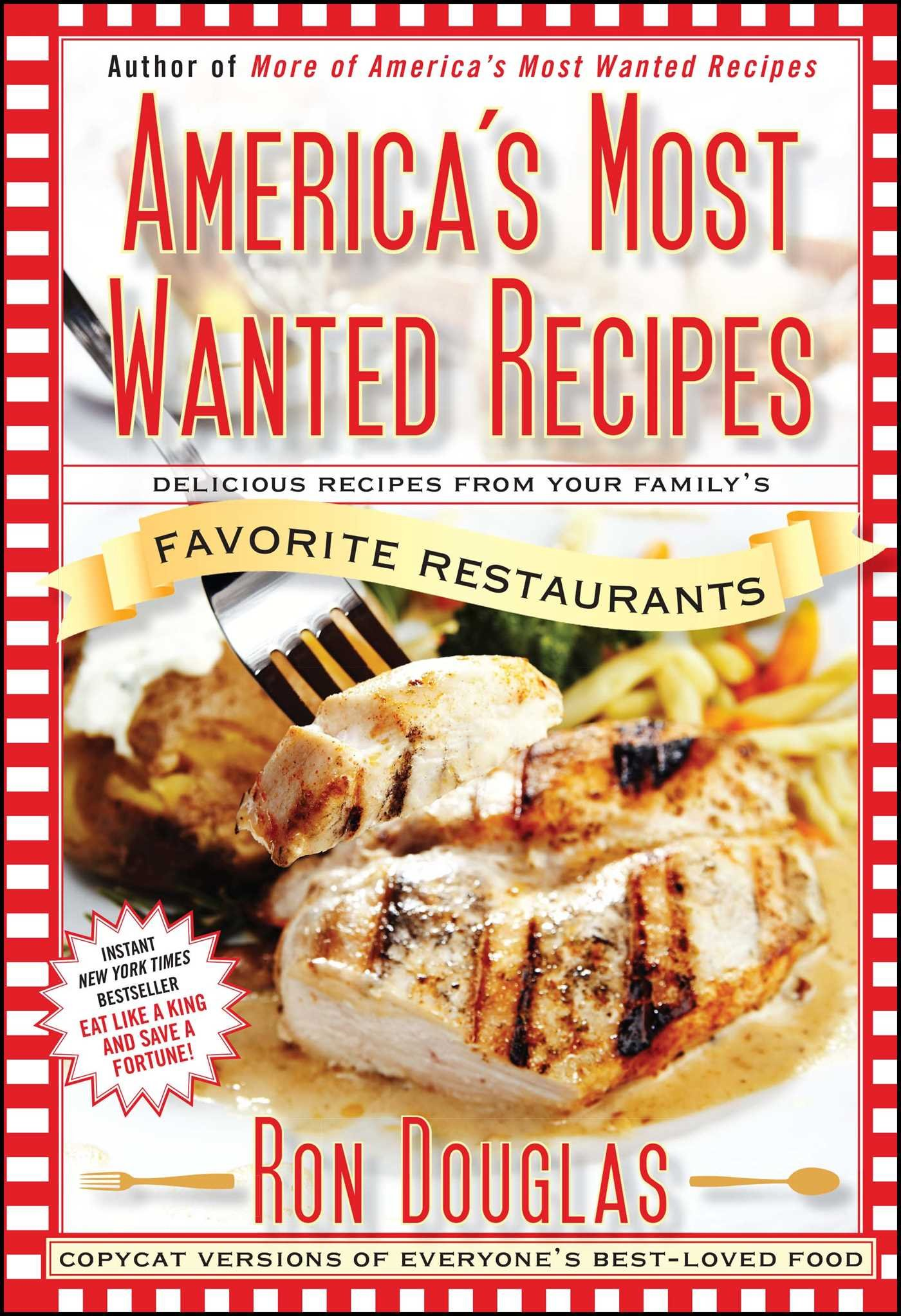 Americas most wanted recipes delicious recipes from your familys americas most wanted recipes delicious recipes from your familys favorite restaurants americas most wanted recipes series ron douglas 9781439147061 forumfinder Gallery