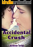 Accidental Crush (Accidental Crush Series Book 1)