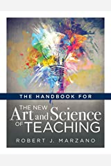 The Handbook for the New Art and Science of Teaching: (Your Guide to the Marzano Framework for Competency-Based Education and Teaching Methods) Kindle Edition