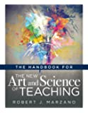 The Handbook for the New Art and Science of Teaching (Your Guide to the Marzano Framework for Competency-Based Education…