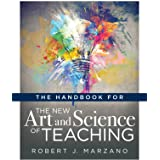 The Handbook for the New Art and Science of Teaching (Your Guide to the Marzano Framework for Competency-Based Education and