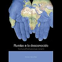 Rumbo a lo desconocido (Spanish Edition)