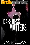Darkness Matters