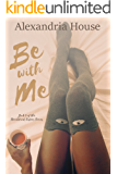 Be with Me (Strickland Sisters Book 3)