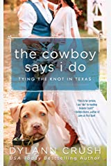 The Cowboy Says I Do (Tying the Knot in Texas Book 1) Kindle Edition