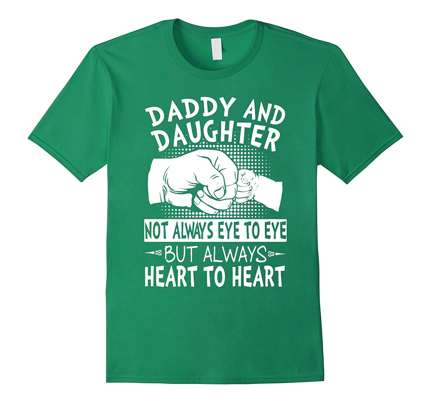 daddy and daughter eye to eye heart to heart lover t shirt-TH