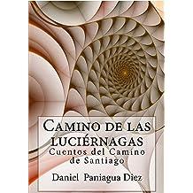 Camino de las luciérnagas: Cuentos fantásticos (Spanish Edition) Jan 16, 2014