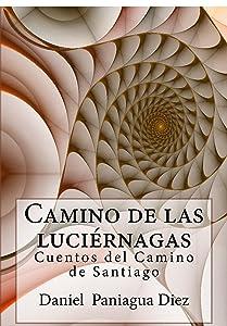 Camino de las luciérnagas: Cuentos fantásticos (Spanish Edition)