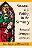 Research and Writing in the Seminary: Practical