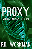 Proxy (Medical Kidnap Files Book 3)