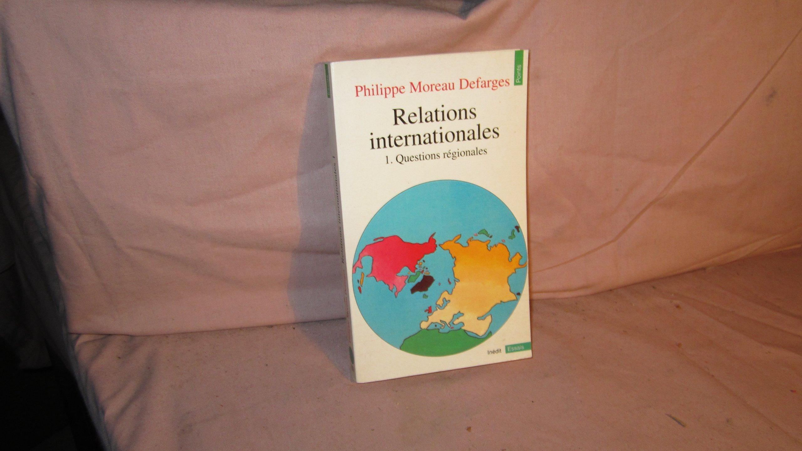 Relations internationales, tome 1 : Questions régionales Poche – 2 février 1993 Philippe Moreau Defarges Seuil 2020153815 Histoire internationale