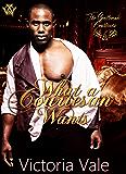 What a Courtesan Wants: A BDSM Regency Erotic Romance (The Gentleman Courtesans Book 2)