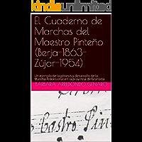 El Cuaderno de Marchas del Maestro Pinteño (Berja-1863-Zújar-1954):