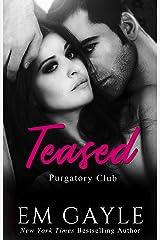 Teased (Purgatory Club Series Book 3) Kindle Edition