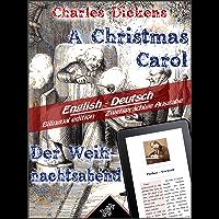 A Christmas Carol - Der Weihnachtsabend: Bilingual parallel text - Zweisprachige Ausgabe: English - German / Englisch…