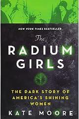 The Radium Girls: The Dark Story of America's Shining Women Paperback