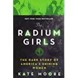 The Radium Girls (The Dark Story of America's Shining Women)