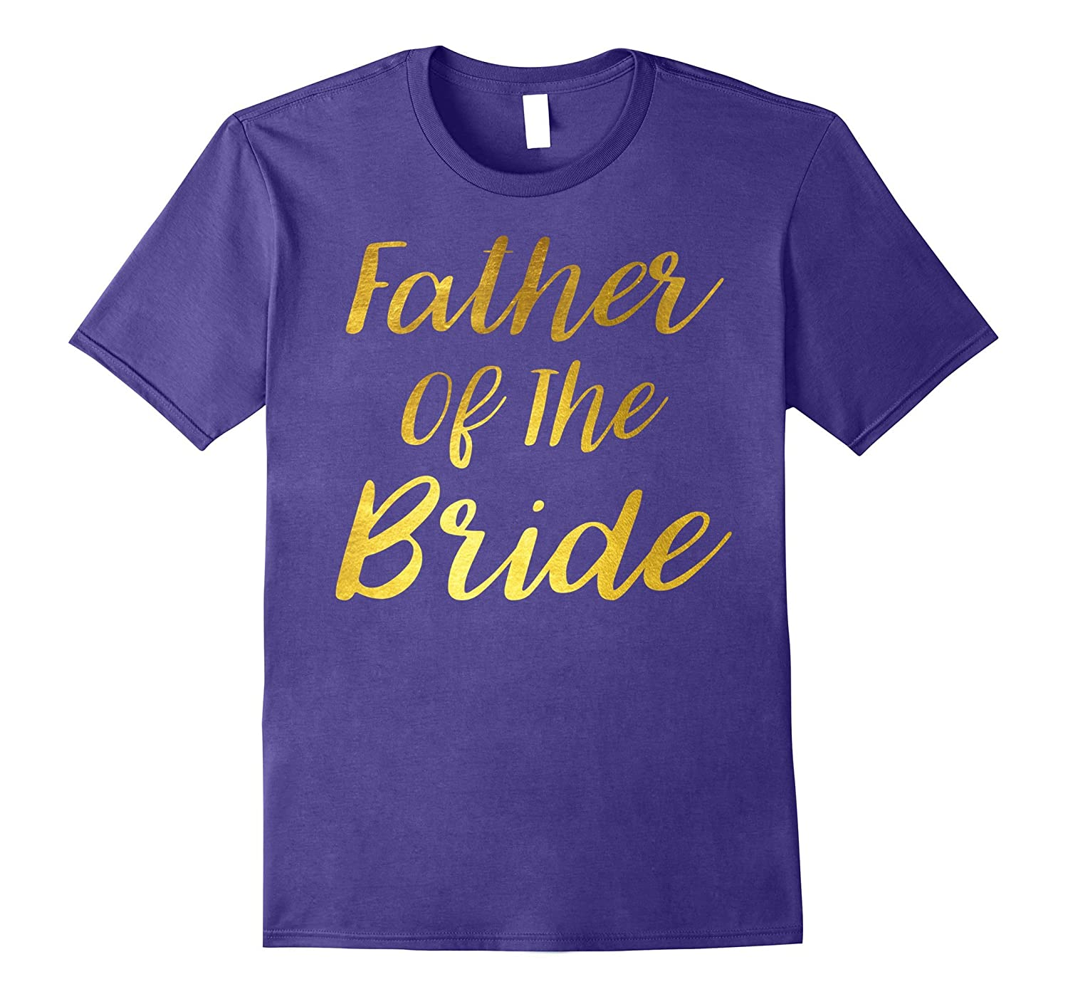 Father Of The Bride Gold Wedding Gift T-shirt-FL