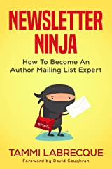Newsletter Ninja: How to Become an Author Mailing List Expert Kindle Edition