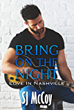 Bring on the Night (Love in Nashville Book 1)