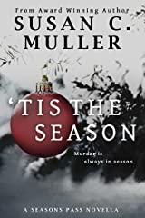 'Tis the Season: A seasons Pass novella Kindle Edition