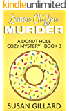 Lemon Chiffon Murder: A Donut Hole Cozy - Book 8 (A Donut Hole Cozy Mystery)