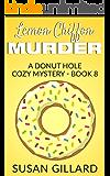 Lemon Chiffon Murder: A Donut Hole Cozy - Book 8 (A Donut Hole Cozy Mystery) (English Edition)