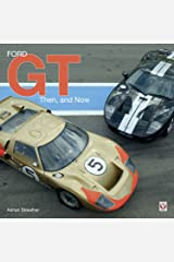 Ford GT: Then and Now Kindle Edition