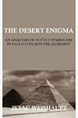 THE DESERT ENIGMA: AN ANALYSIS OF OCCULT SYMBOLISM IN PAULO COELHO'S THE ALCHEMIST Kindle Edition