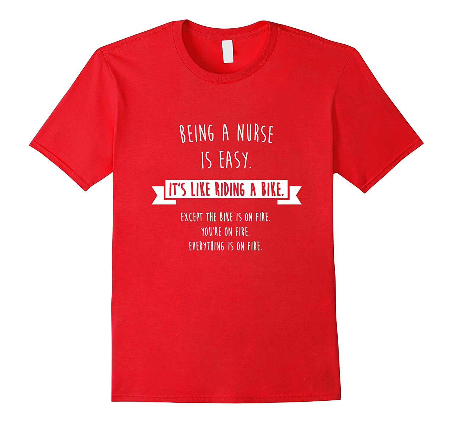 Being A Nurse is Easy Shirt Funny Sarcastic Nursing Gift-TH