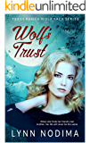 Wolf's Trust: Texas Ranch Wolf Pack (Texas Ranch Wolf Pack Series Book 5)