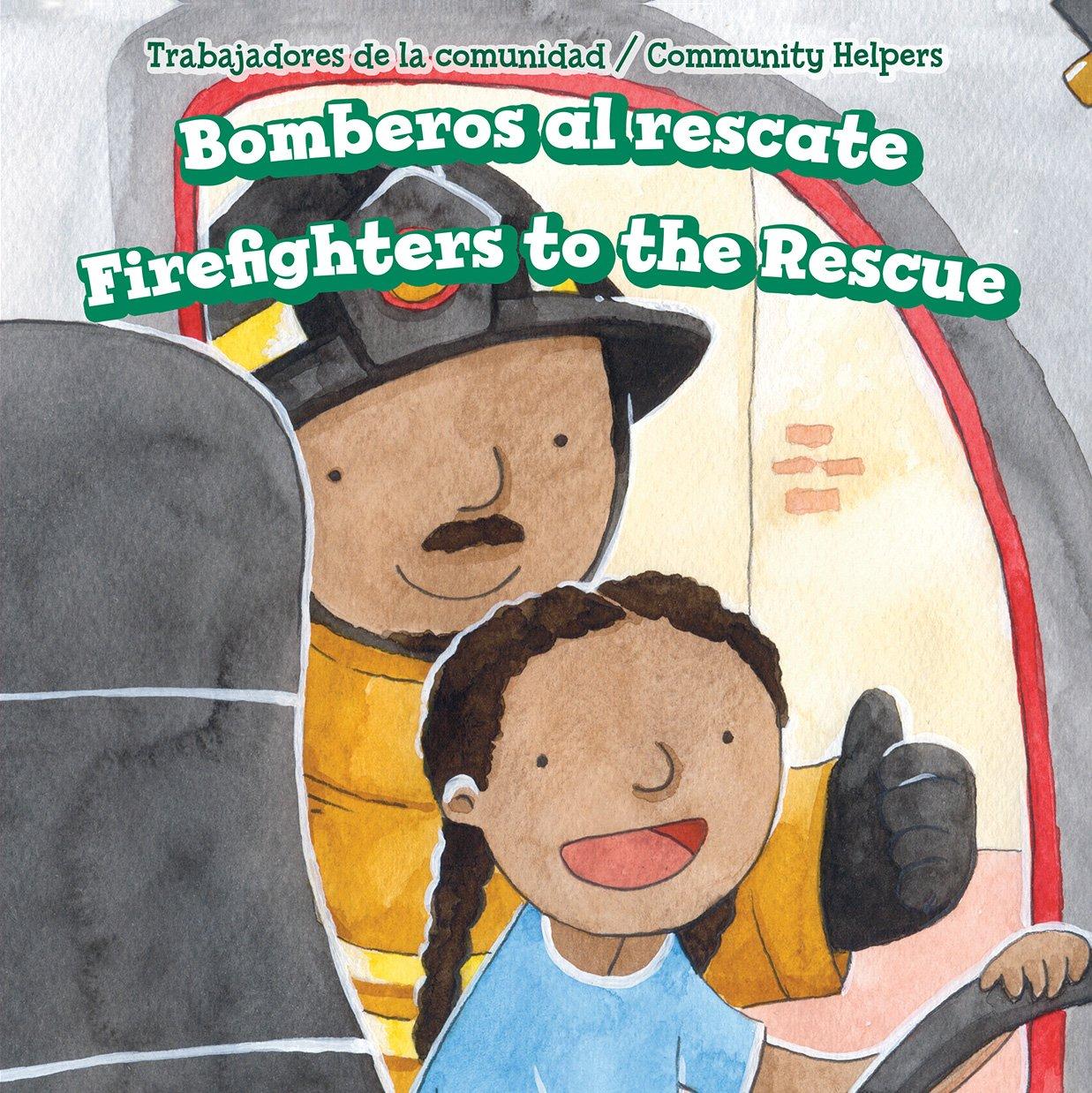 Read Online Bomberos Al Rescate / Firefighters to the Rescue (Trabajadores de La Comunidad / Community Helpers) (English and Spanish Edition) PDF