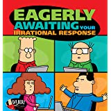 Eagerly Awaiting Your Irrational Response (Dilbert Book 48)