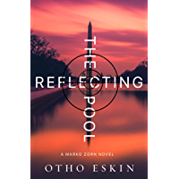 The Reflecting Pool (The Marko Zorn Series Book 1)