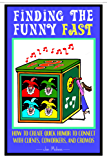 Finding The Funny Fast: How to Create Quick Humor to Connect with Clients, Coworkers and Crowds (English Edition)